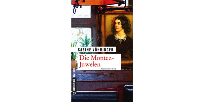 Sabine Vöhringer, DIE MONTEZ-JUWELEN Print, eBook, Hörbuch