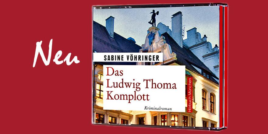 Sabine Vöhringer Hörbuch Das Ludwig Thoma Komplott