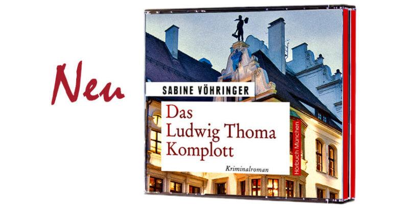 Das Ludwig Thoma Komplott auch als Hörbuch