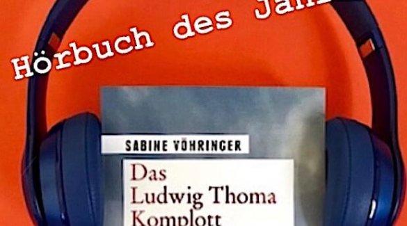 Sabine Vöhringer, Hörbuch des Jahres, Das Ludwig Thoma Komplott