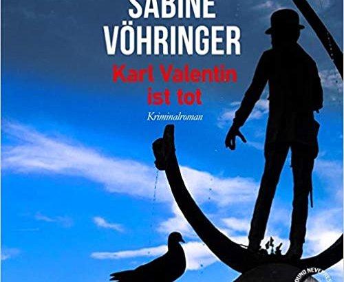 Karl Valentin ist tot von Sabine Vöhringer: Die Kriminacht auf ROCK ANTENNE