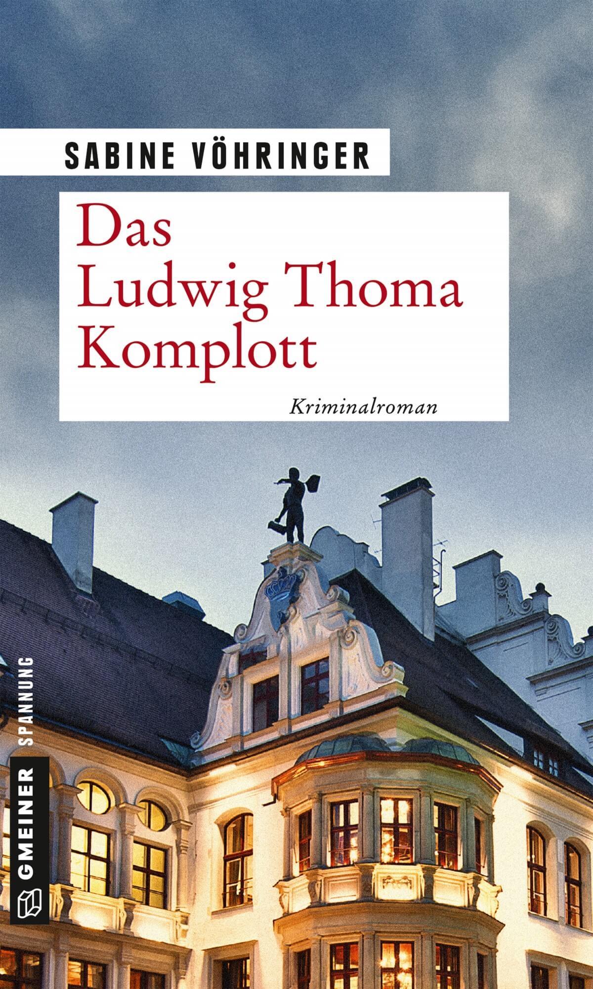Das Ludwig Thoma Komplott Sabine Voehringer