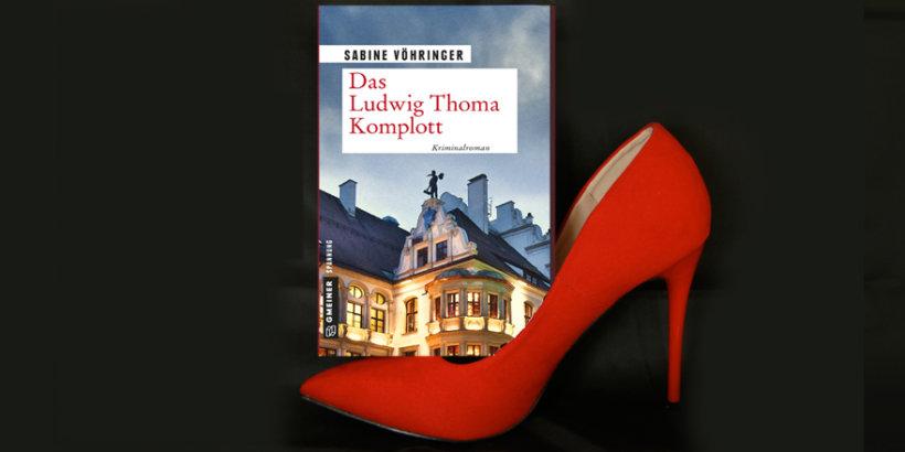 Sabine Voehringer Das Ludwig Thoma Komplott | Bayrischer Krimi