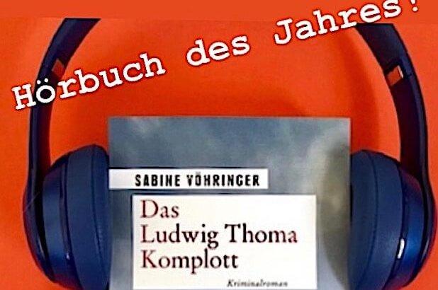 Sabine Voehringer, Hörbuch des Jahres, Das Ludwig Thoma Komplott